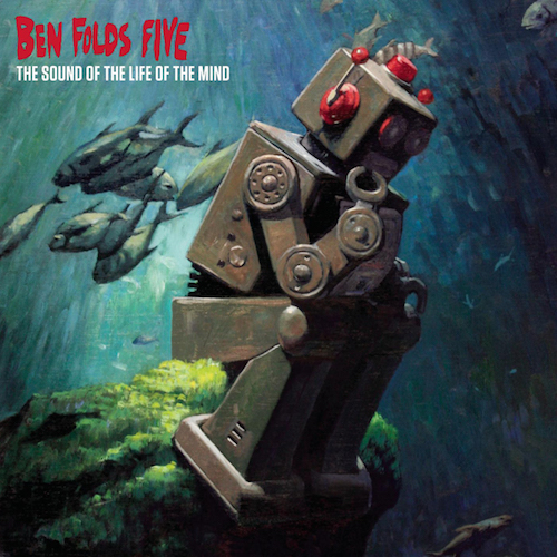 The Sound of the Life of the Mind by Ben Folds Five